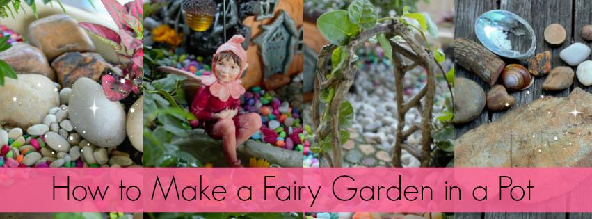 Diy fairy garden pot fairy garden tutorial fairy garden blog for How to create a garden